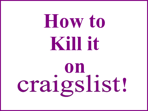 How to Kill it on Craigslist!