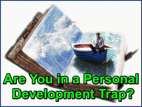 Are You in a Personal Development Trap?