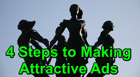 4 Steps to Making Attractive Ads!