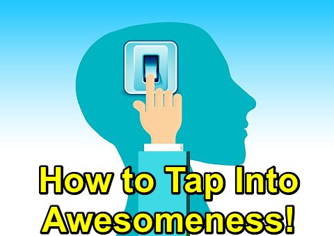 How to Tap Into Awesomeness!