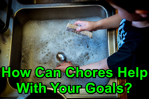 How Can Chores Help With Your Goals?