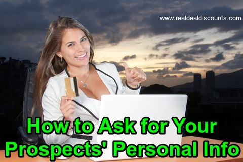 How to Ask for Your Prospects' Personal Info!