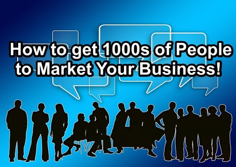 How to get 1000s of People to Market YourBusiness!