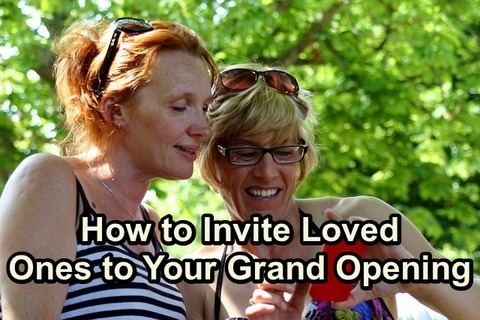 How to Invite Loved Ones to Your Grand Opening!