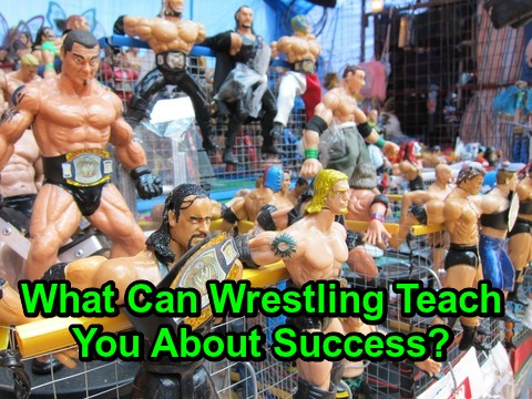 What Can Wrestling Teach You About Success?