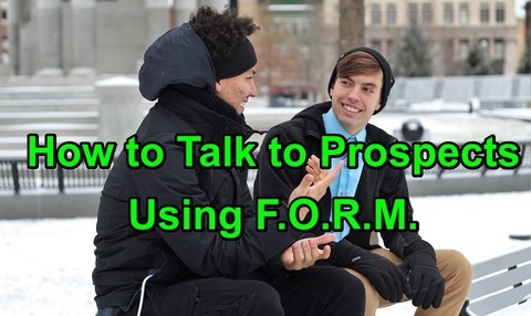 How to Talk to Prospects Using F.O.R.M.!