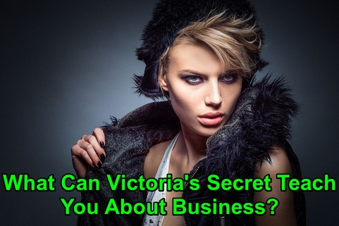 What Can Victoria's Secret Teach You About Business?