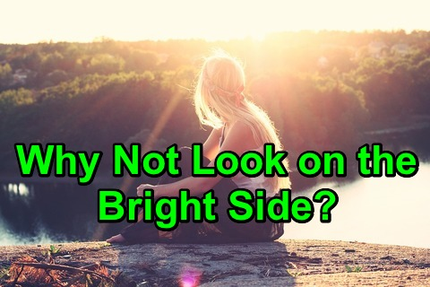 Why Not Look on the Bright Side?