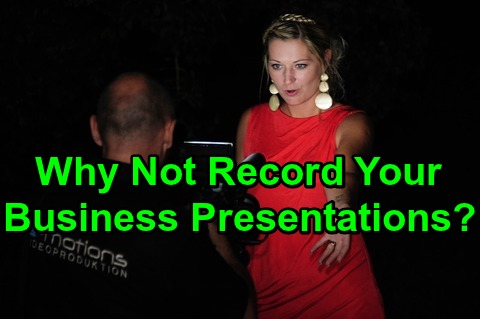 Why Not Record Your Business Presentations?
