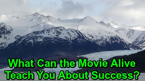 What Can the Movie Alive Teach You About Success?