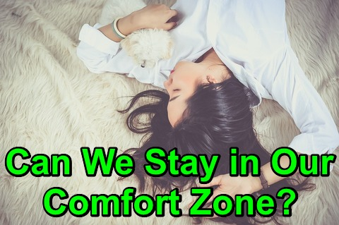 Can We Stay in Our Comfort Zone?