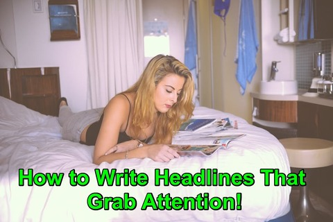 How to Write Headlines That Grab Attention!