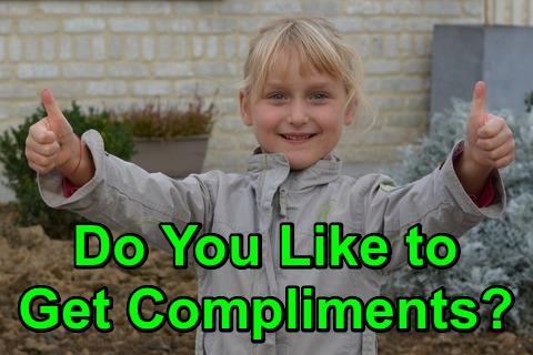 Do You Like to Get Compliments?