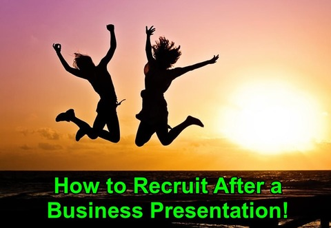 How to Recruit After a Business Presentation!