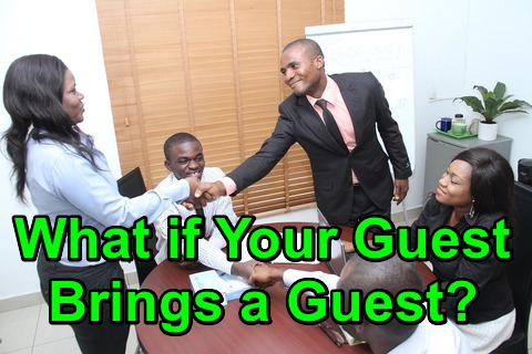 What if Your Guest Brings a Guest?
