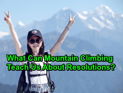 What Can Mountain Climbing Teach Us About Resolutions?