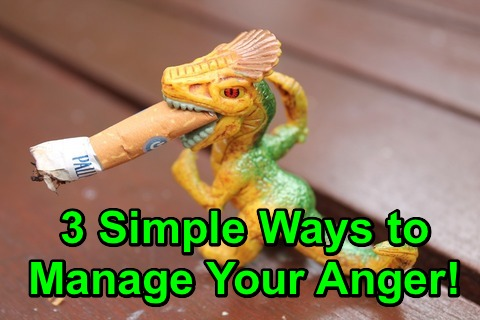 3 Simple Ways to Manage Your Anger!