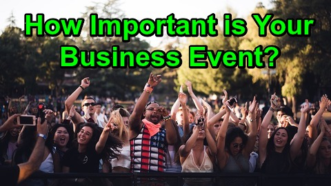 How Important is Your Business Event?