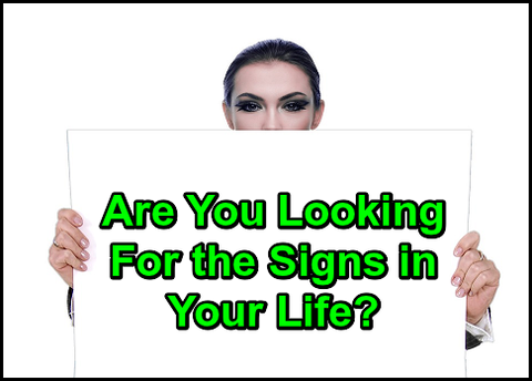 Are You Looking For the Signs in Your Life?