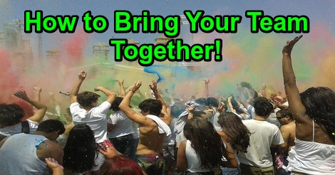 How to Bring Your TeamTogether!
