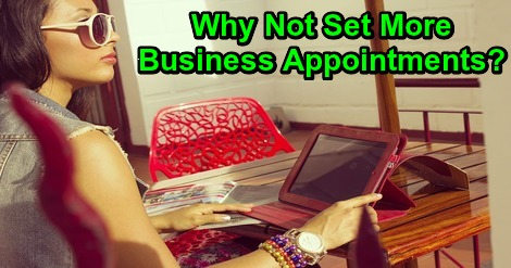 Why Not Set More Business Appointments?