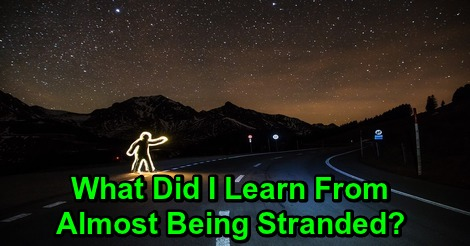 What Did I Learn From Almost Being Stranded?