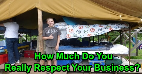 How Much Do You Really Respect Your Business?
