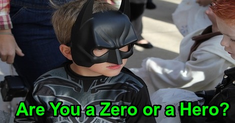 Are You a Zero or a Hero?