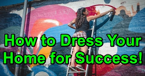 How to Dress Your Home for Success!