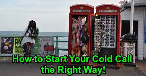 How to Start Your Cold Call the RightWay!