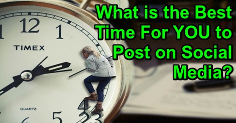 What is the Best Time For You to Post on Social Media?