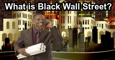 What is Black Wall Street?