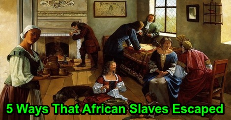 5 Ways That African Slaves Escaped